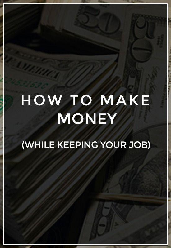 Make More Money While Keeping Your Job #makemoney #extramoney #budget