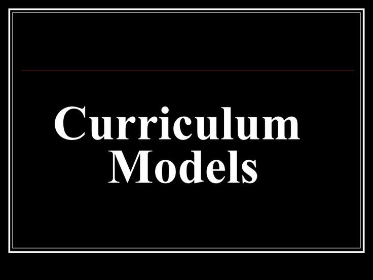 Curriculum design and models by Princess Lalwani via slideshare