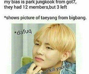 """""""Meu bias é o Park Jungkook do got7, que tem 12 membros mas 3 saíram"""" """"Mostra uma imagem do Taeyang do BIGBANG"""""""
