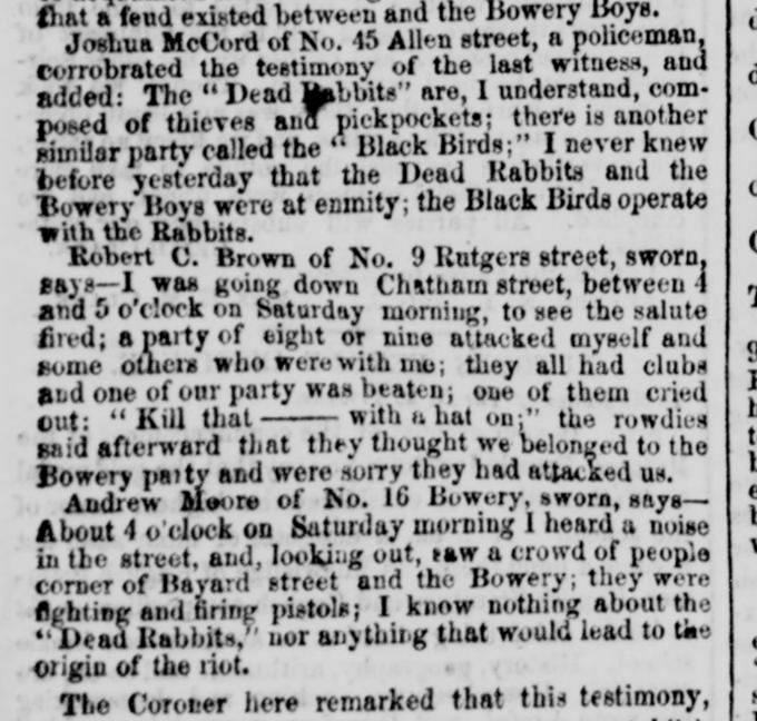 "07.07,1857 Dead Rabbit Riot testimony 4 & 5. ""a feud existed between (""Dead Rabbis"") and the Bowery Boys."""