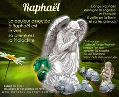 Ange de la guérison Raphael nous aide à soigner l'esprit, les pensées et les corps. L'ange Raphaël enseigne la sagesse et l'écoute, il veille sur la Terre et sur les animaux.