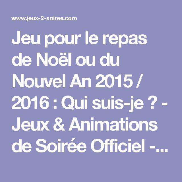 Jeu pour le repas de Noël ou du Nouvel An 2015 / 2016 : Qui suis-je ? - Jeux & Animations de Soirée Officiel - Jeux-2-Soiree©