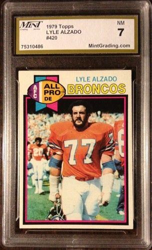 LYLE ALZADO 1979 TOPPS ALL PRO GRADED 7 BY MINT BRONCOS / RAIDERS