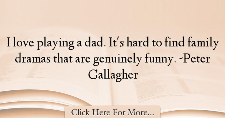 Peter Gallagher Quotes About Dad - 13023