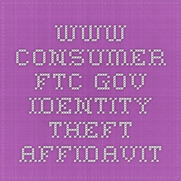 www.consumer.ftc.gov - Identity Theft Affidavit