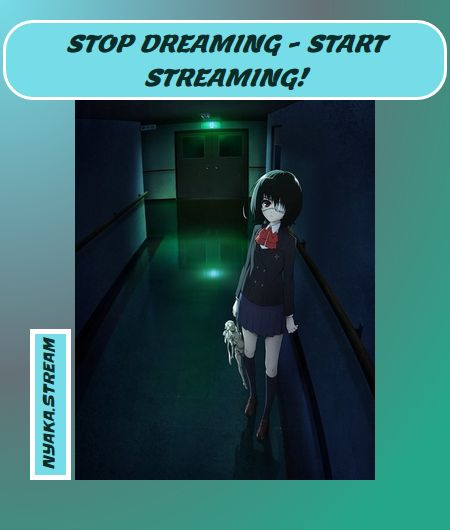 Another (Anime) - watch Online - 100% for Free! Streaming dubs for you to enjoy!