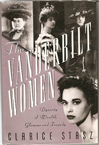 The Vanderbilt Women: Dynasty of Wealth, Glamour, and Tragedy: Clarice Stasz: 9780312064860: Amazon.com: Books