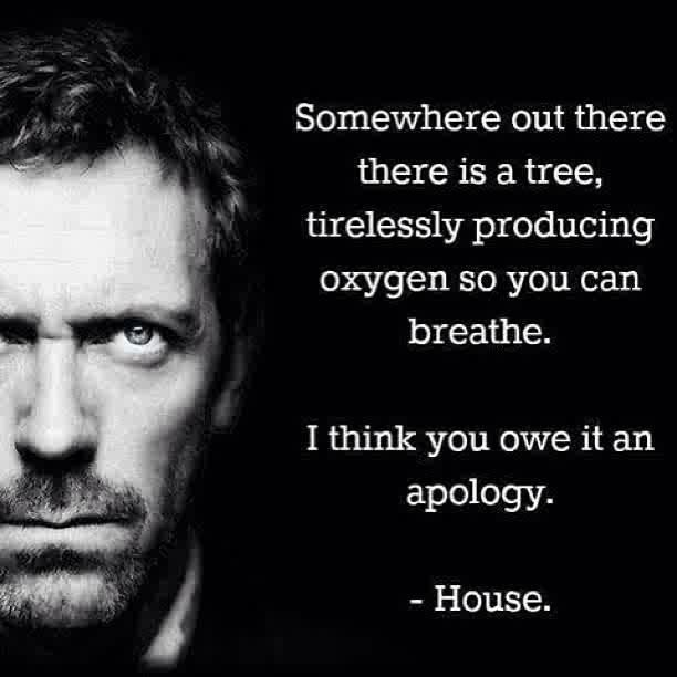 Dr House Quote #Breathe, #Tirelessly
