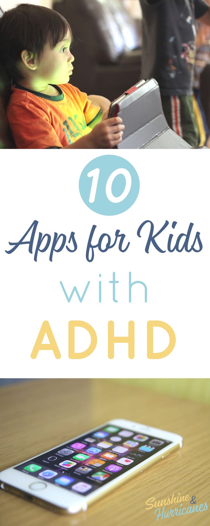 10 ADHD Apps for Kids to help your children learn to stay focused and better manage everyday tasks. ADHD|Apps|Apps for Kids|Special Needs| Special Needs Apps| Apps for Learning Disabilities via @sunandhurricane