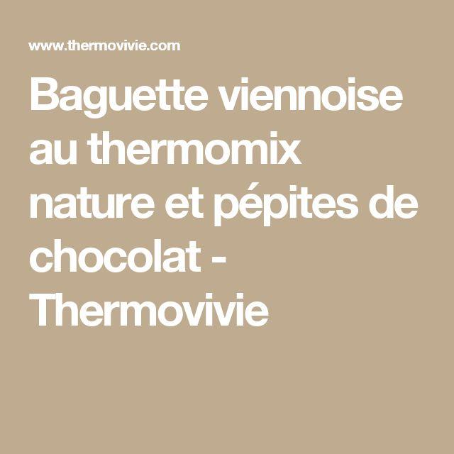 Baguette viennoise au thermomix nature et pépites de chocolat - Thermovivie