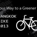 "Ride Your Way to a Greener Planet: ""Bangkok Bike 2013"""