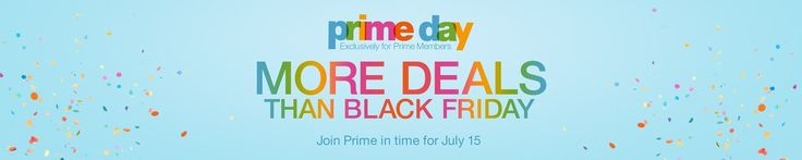 Amazon Prime deals said to be better than Black Friday!!  http://www.southernmountainmommy.com/amazon-prime-day-july-15/