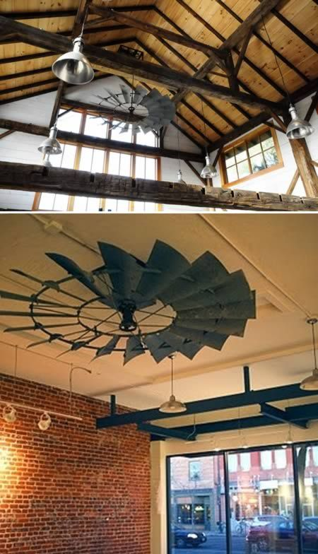 Windmill fan - I don't have a space for his in my home, but think it looks SO cool up in those rafters!