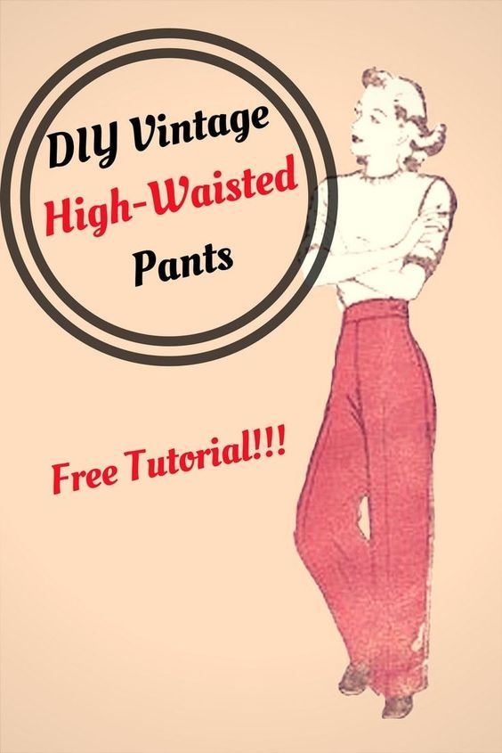 Learn how to make your own DIY Vintage High-Waisted Pants! Free tutorial for wom…