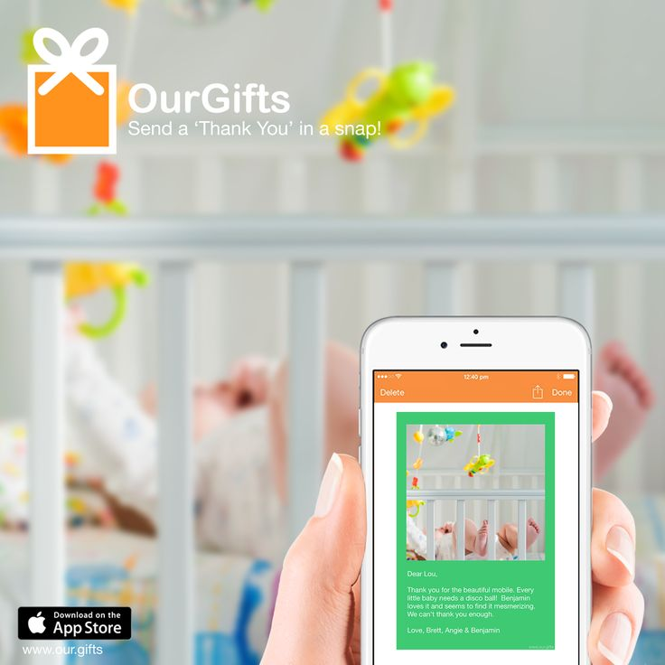 Take photos of your baby shower gifts and create beautiful and unique thank you cards.  Download OurGifts app for FREE!