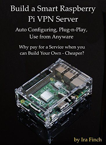 Build a Smart Raspberry Pi VPN Server: Auto Configuring, Plug-n-Play, Use from Anywhere (Rev 2.0), http://www.amazon.com/dp/B00TI7LDWU/ref=cm_sw_r_pi_awdm_.o7IvbJJ6QXY6