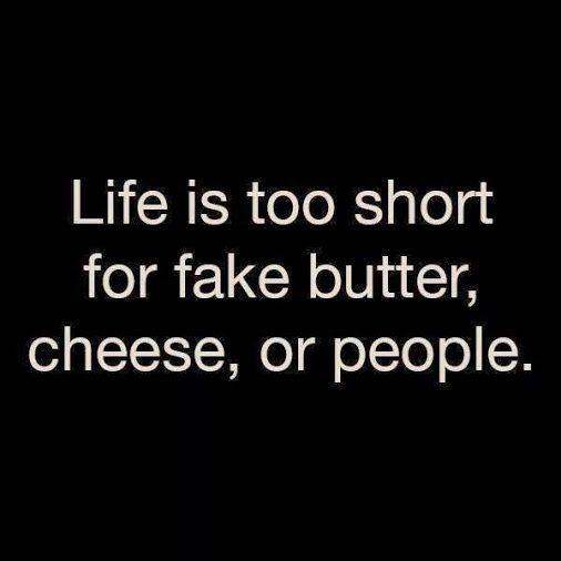 Isn't this the truth?  I never liked margarine anyway. Or fake cheese.  Well, most of it at least :).