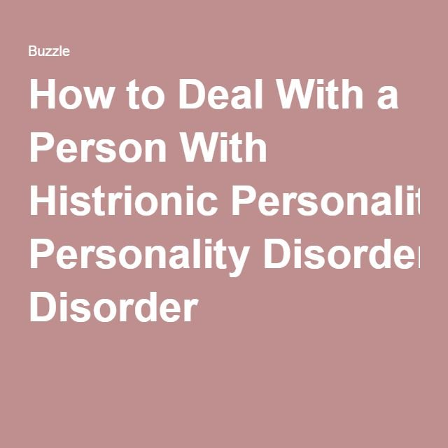 dating someone with histrionic personality disorder Borderline, antisocial and histrionic personality disorders:  dating a narcissist means you get: someone who's a bit more attractive than the average.