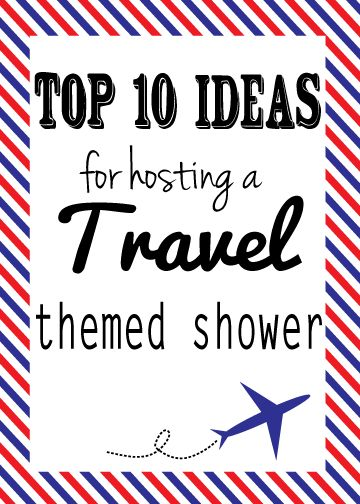 Great ideas for hosting a travel  themed party - including a FREE printable 5x7 invitation template and 5x7 travel themed sign! #bridalshower #weddingshower #wedding
