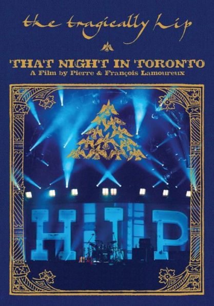Tragically Hip: That Night in Toronto
