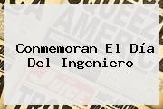 http://tecnoautos.com/wp-content/uploads/imagenes/tendencias/thumbs/conmemoran-el-dia-del-ingeniero.jpg Dia Del Ingeniero. Conmemoran el Día del Ingeniero, Enlaces, Imágenes, Videos y Tweets - http://tecnoautos.com/actualidad/dia-del-ingeniero-conmemoran-el-dia-del-ingeniero/