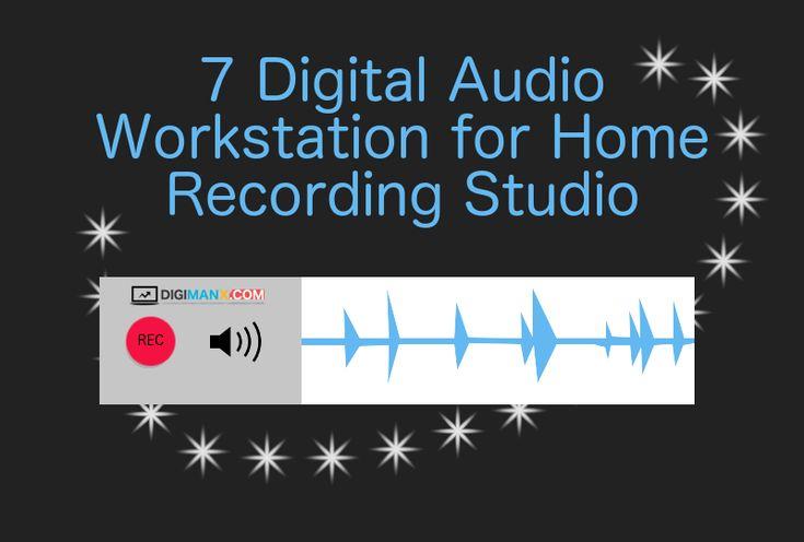 7 Digital Audio Workstation for Home Recording Studio