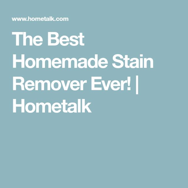 The Best Homemade Stain Remover Ever! | Hometalk