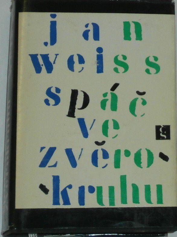 Jan Weiss: Spáč ve zvěrokruhu