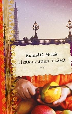 Richard C. Morais: Herkullinen elämä