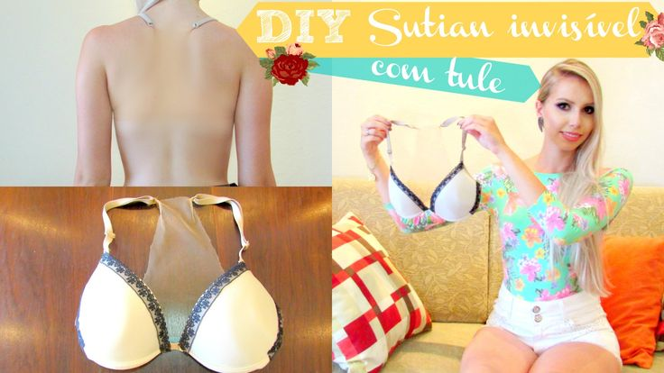 DIY Do it yourself : Faça você mesmo sutiã invisível