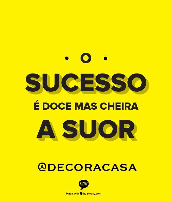Ah, o sucesso. Fruto do trabalho, óbvio ;) #FlaviaFerrari #DECORACASAS #aDicadoDia #FrasesdaFlavia
