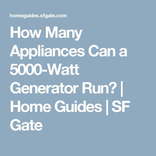 How Many Appliances Can a 5000-Watt Generator Run? | Home Guides | SF Gate