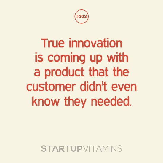 Innovation Quotes: True Innovation Is Coming Up With A Product That The