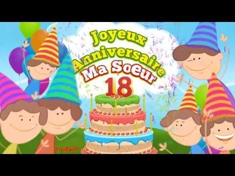 Joyeux anniversaire ma soeur 18 ans (de la part d'une sœur) - YouTube