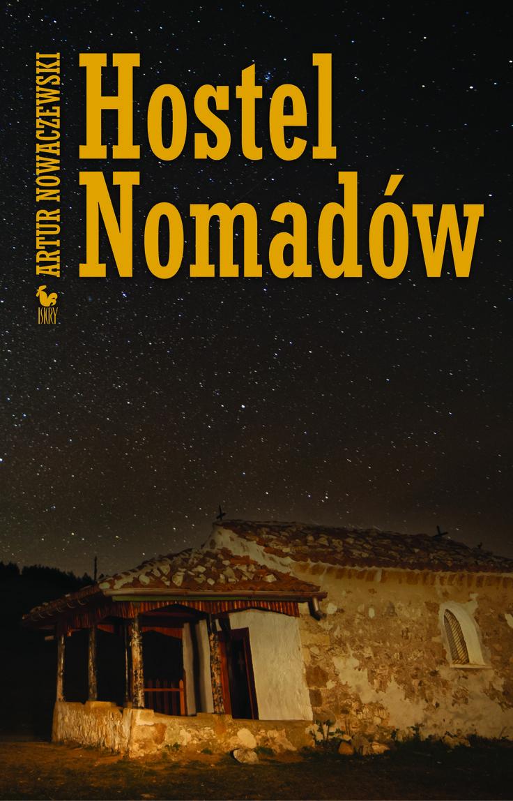 """""""Hostel Nomadów"""" Artur Nowaczewski Cover by Andrzej Barecki Published by Wydawnictwo Iskry 2017"""