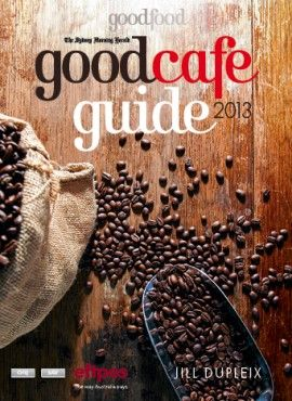 The SMH Good Cafe Guide 2013