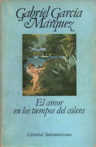 El amor en los tiempos del cólera.  Gabriel García Marquez.