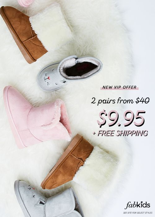 Shop the Best Kid's Styles this CYBER Season at FabKids! New VIP Offer: Buy 2 Pairs of Childrens Shoes for Only $9.95 + FREE SHIPPING! Your One Stop Shop For Kid's Stylish Clothing. Offer Available for a Limited Time.