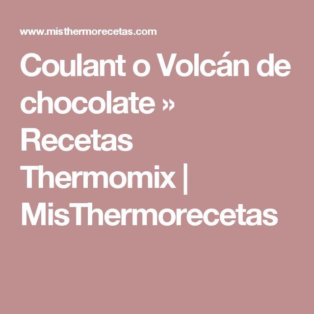 Coulant o Volcán de chocolate » Recetas Thermomix   MisThermorecetas