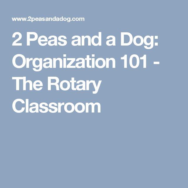 2 Peas and a Dog: Organization 101 - The Rotary Classroom