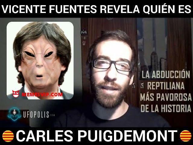 Meme Vicente Fuentes revela quien es Puigdemont #chistes #meme #memes #momos #español #memesenespañol #memesvip #memesvipcom #chistecorto #humor #2017trends #2017 #madrid #barcelona #california #losangeles #mexico #argentina #chicago #sevilla #valencia #newyork #venezuela #colombia #atleticomadrid #realmadrid #trending #catalunya #alien #videos