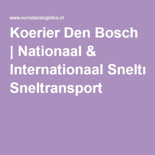 Koerier Den Bosch | Nationaal & Internationaal Sneltransport