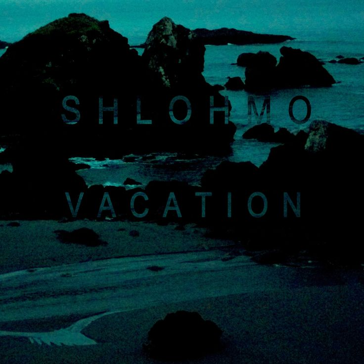 Shlohmo's Vacation EP: Ambient Goodness | Big Black Disk