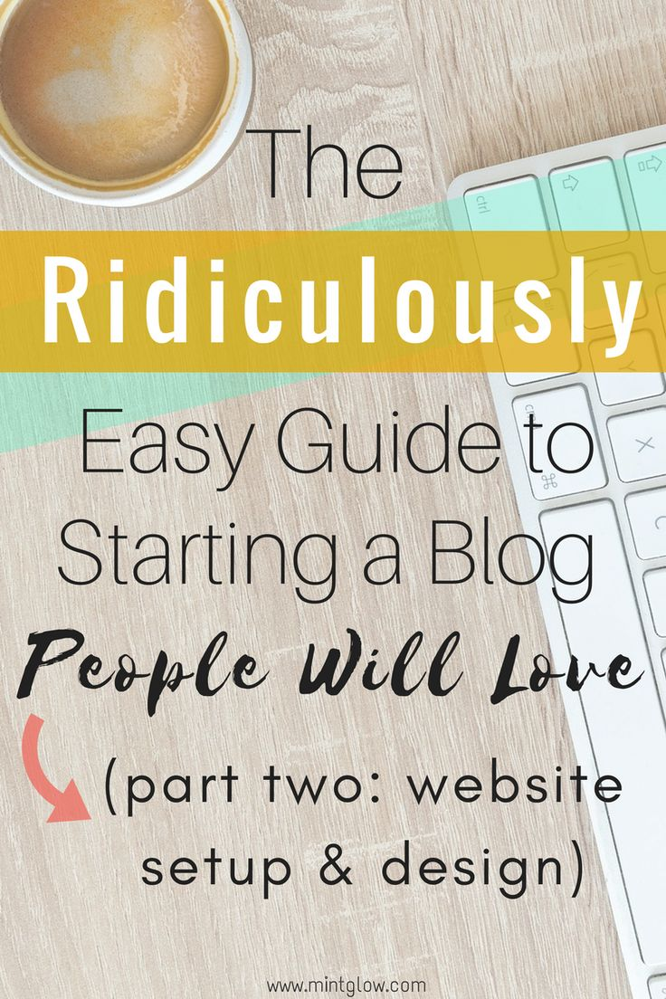 Welcome back to Part 2 of our series: The Ridiculously Easy Guide to Starting a Blog People Will Love! Missed part one? Read it here! Read More