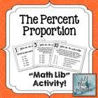 Math lib activities are a class favorite! In this activity, students will practice using the percent proportion to solve for missing values as they...