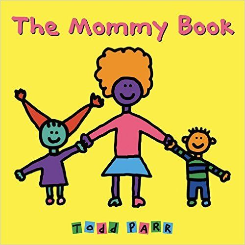 The Mommy Book celebrates all different kinds of moms and highlights the many reasons they are so special. Whether your mom goes fishing or goes shopping, whether she works at home or in a big building, whether she has short hair or big hair, Todd Parr assures readers that no matter what kind of mommy you have, every mother is special in her own unique way.