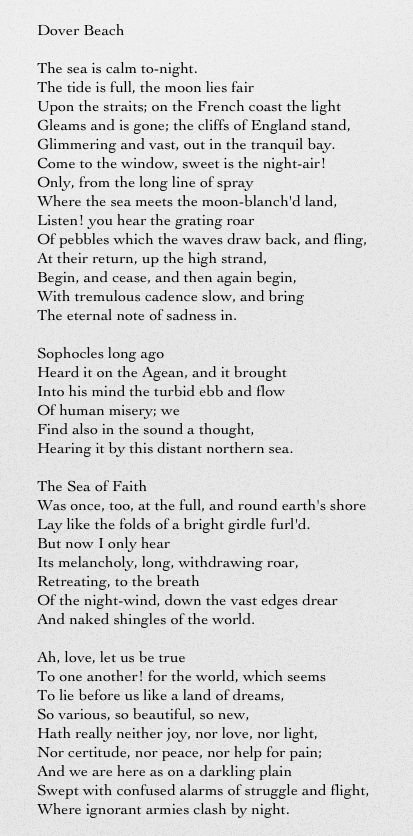 Dover Beach - Matthew Arnold... one of my favorite poems of all time. <3
