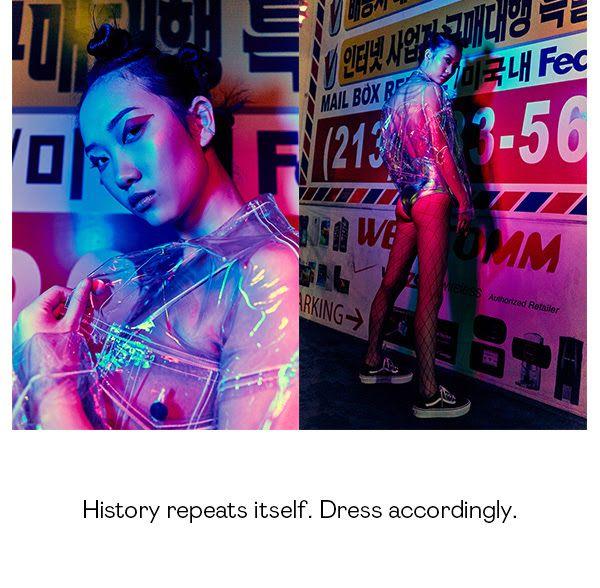 History repeats itself. Dress accordingly.