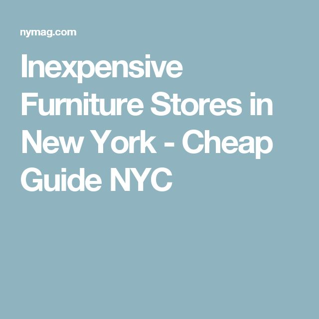 Inexpensive Furniture  Stores in New York - Cheap Guide NYC