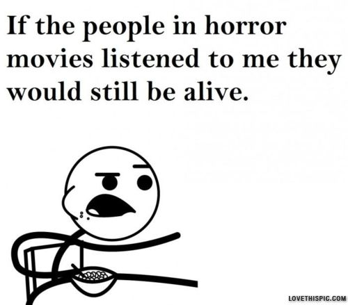 Horror Movie Quotes: People In Horror Movies Funny People Movies Movie Meme Lol